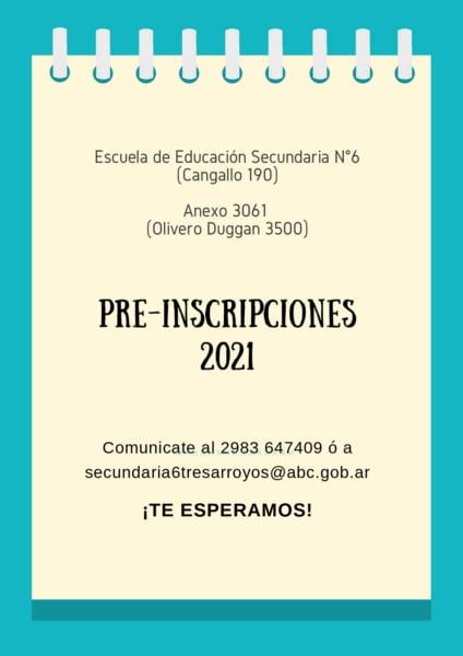 Pre-inscripciones 2021 en la EES N°6 y el Anexo 3061